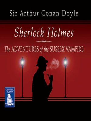 cover image of Sherlock Holmes and the Adventure of the Sussex Vampire