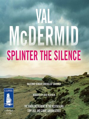 cover image of Splinter the Silence--Tony Hill and Carol Jordan Series, Book 9