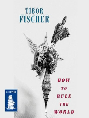 cover image of How to Rule the World
