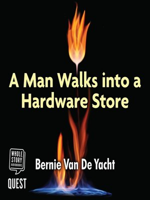 cover image of A Man Walks Into a Hardware Store