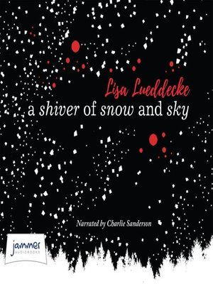 cover image of A Shiver of Snow and Sky