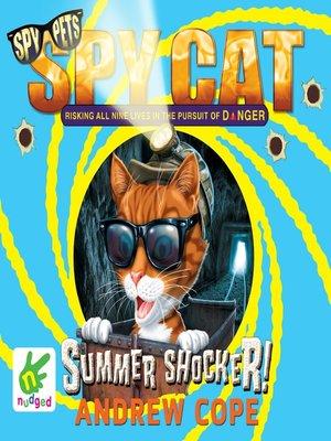 cover image of Spy Cat--Summer Shocker!
