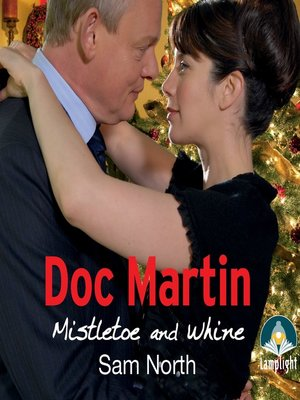 cover image of Doc Martin--Mistletoe and Whine