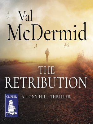 cover image of The Retribution--Tony Hill and Carol Jordan Series, Book 7