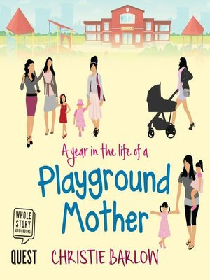 cover image of A Year in the Life of a Playground Mother