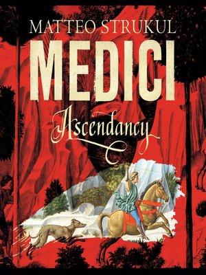 cover image of Medici--Ascendancy
