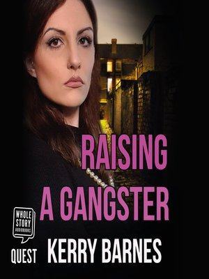 cover image of Raising a Gangster