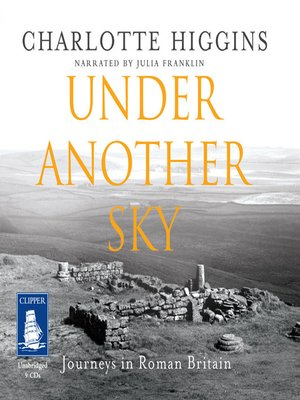 cover image of Under Another Sky--Journeys in Roman Britain
