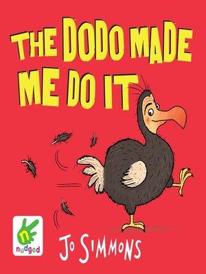 cover image of The Dodo Made Me Do It