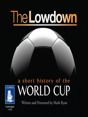 cover image of The Lowdown--A Short History of the World Cup