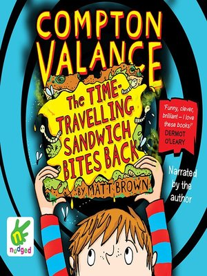 cover image of Compton Valance--The Time-Travelling Sandwich Bites Back