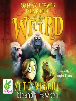 cover image of Sammy Feral's Diaries of Weird--Yeti Rescue