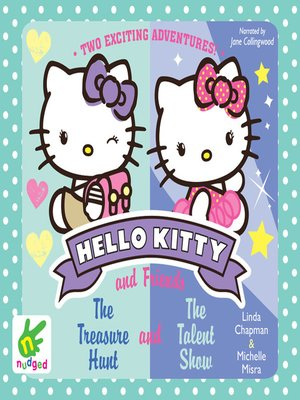 cover image of Hello Kitty--The Treasure Hunt and the Talent Show