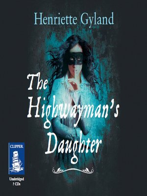 cover image of The Highwayman's Daughter
