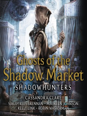 cover image of Ghosts of the Shadow Market