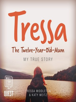 cover image of Tressa--The 12-Year-Old Mum