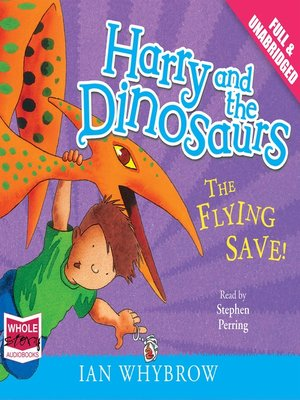cover image of Harry and the Dinosaurs--The Flying Save!