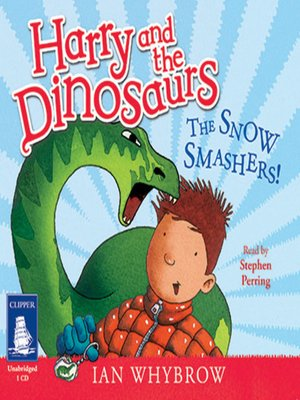 cover image of Harry and the Dinosaurs--The Snow Smashers!