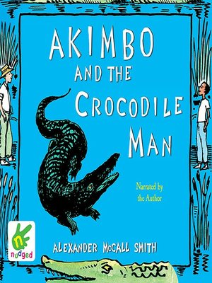 cover image of Akimbo and the Crocodile Man