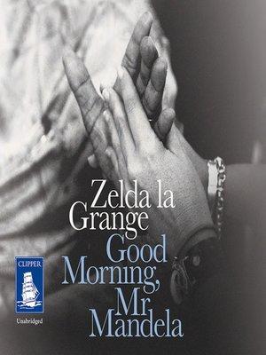 cover image of Good Morning, Mr Mandela