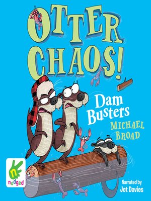 cover image of Otter Chaos--The Dam Busters
