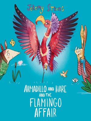 cover image of Armadillo and Hare and the Flamingo Affair