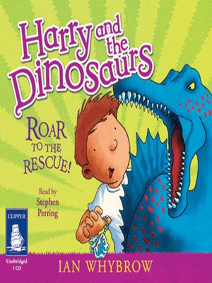 cover image of Harry and the Dinosaurs--Roar to the Rescue!