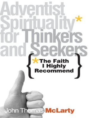 cover image of Adventist Spirituality for Thinkers and Seekers