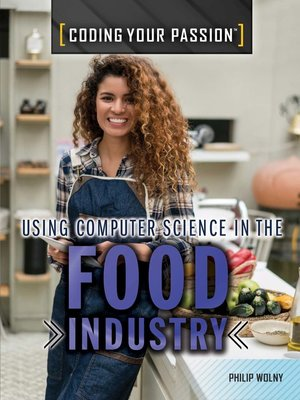 cover image of Using Computer Science in the Food Industry