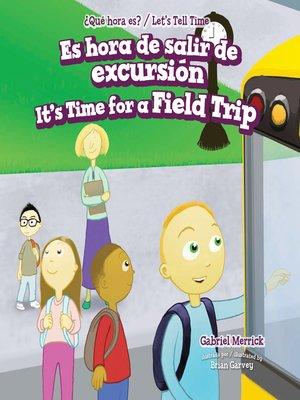 cover image of Es hora de salir de excursión / It's Time for a Field Trip