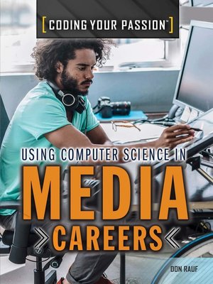 cover image of Using Computer Science in Media Careers