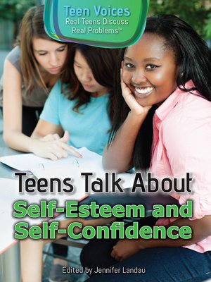 cover image of Teens Talk About Self-Esteem and Self-Confidence