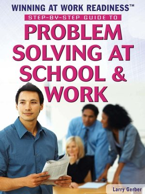 cover image of Step-by-Step Guide to Problem Solving at School & Work