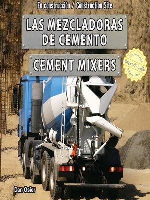 cover image of Las mezcladoras de cemento / Cement Mixers