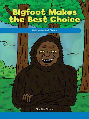 cover image of Bigfoot Makes the Best Choice