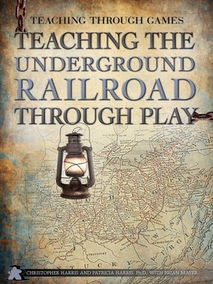 cover image of Teaching the Underground Railroad Through Play