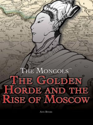 cover image of The Golden Horde and the Rise of Moscow