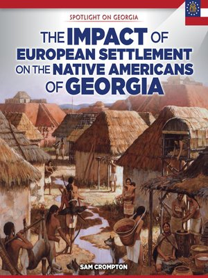 cover image of The Impact of European Settlement on the Native Americans of Georgia
