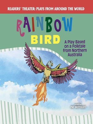 cover image of Rainbow Bird: A Play Based on a Folktale from Northern Australia