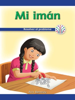 cover image of Mi imán: Resolver el problema (My Magnet: Fixing a Problem)