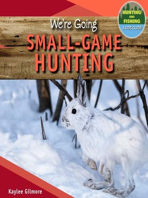 cover image of We're Going Small-Game Hunting