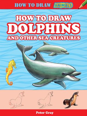 cover image of How to Draw Dolphins and Other Sea Creatures
