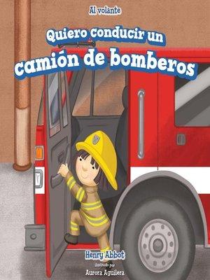 cover image of Quiero conducir un camión de bomberos (I Want to Drive a Fire Truck)