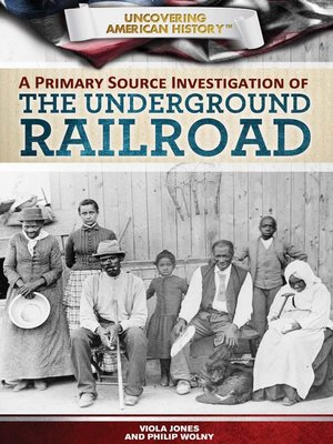 cover image of A Primary Source Investigation of the Underground Railroad