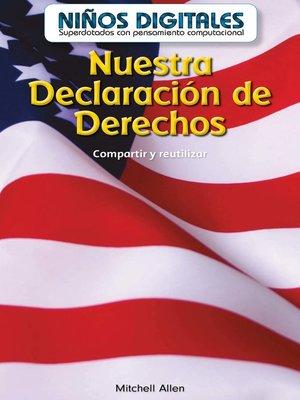 cover image of Nuestra Declaración de Derechos: Compartir y reutilizar (Our Bill of Rights: Sharing and Reusing)