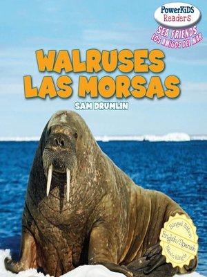 cover image of Walruses / Las morsas