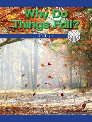 cover image of Why Do Things Fall?