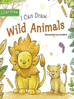 cover image of I Can Draw Wild Animals