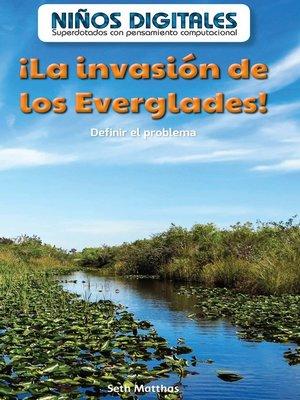 cover image of ¡La invasión de los Everglades!