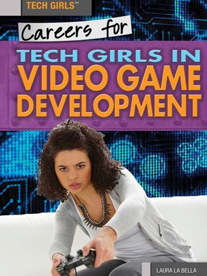 cover image of Careers and Business for Tech Girls in Video Game Development